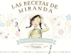 Las recetas de Miranda. Ilustración de Lola Castejón (Thilopia)