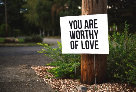 """You are worthy of love"""